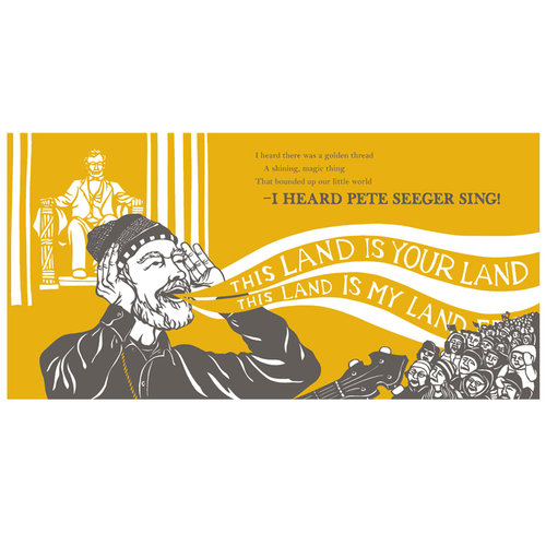 A poster with a yellow background with a white illustration of the Lincoln memorial, and a black and white illustration of Pete Seeger singing to a crowd.