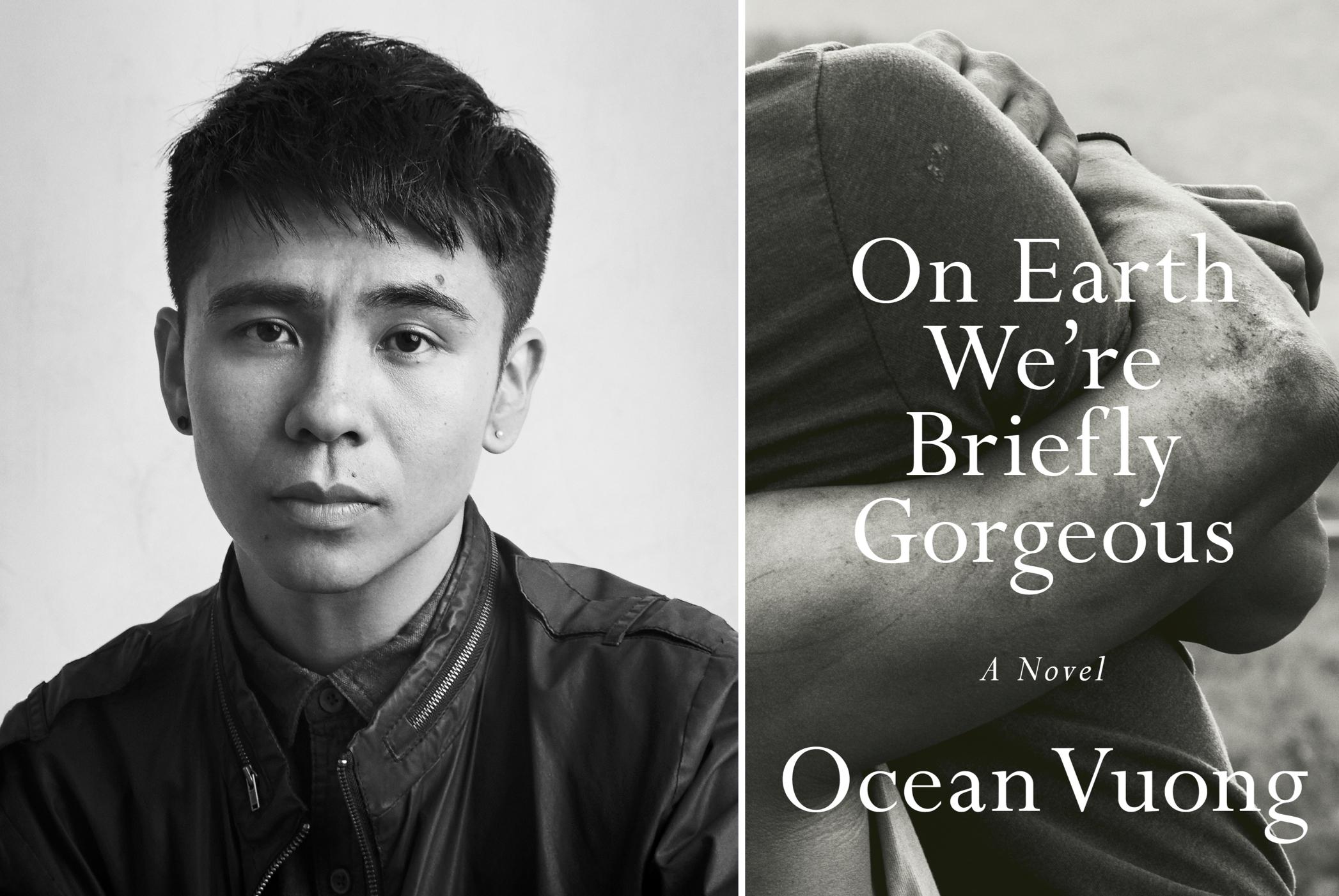 Ocean Vuong On Earth We're Briefly Gorgeous: A Novel