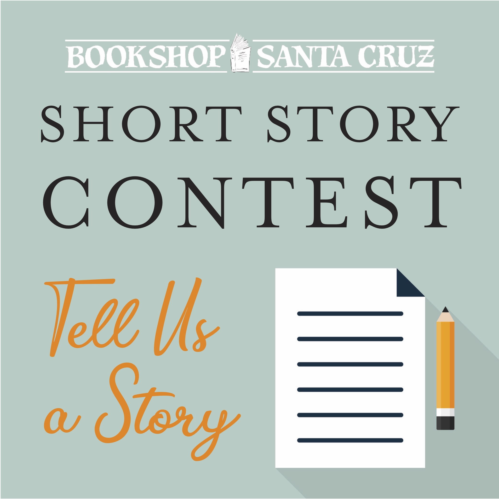 "A light green square with an image of a piece of paper with lines on it next to a pencil and the Bookshop Santa Cruz logo, saying ""Short Story Contest"" ""Tell Us a Story"""