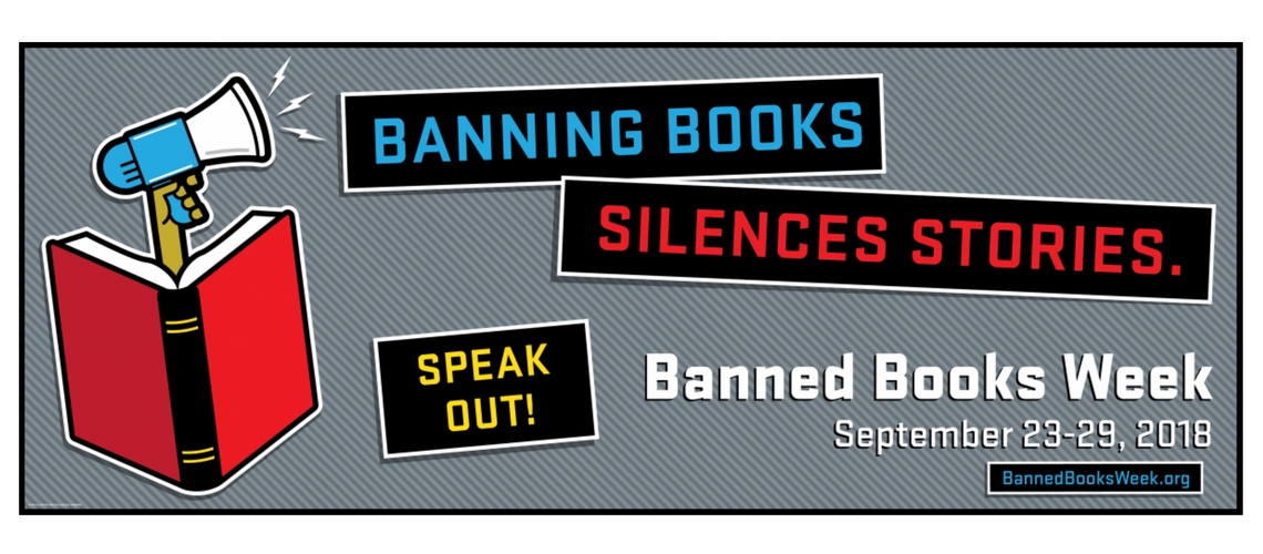 "A grey banner with a picture of a hand holding a megaphone popping out of an open red book. There are blocks of text that read ""Banning Books Silences Stories. Speak out! Banned Books Week September 23-29, 2018"""