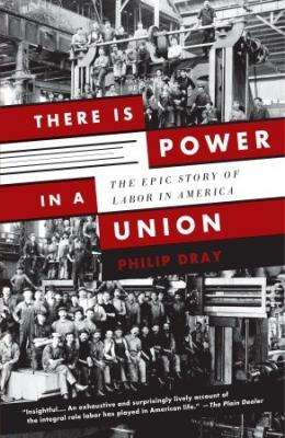 The cover of There is Power in a Union by Philip Dray